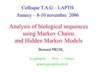 Analysis of biological sequences using Markov Chains and Hidden Markov Models