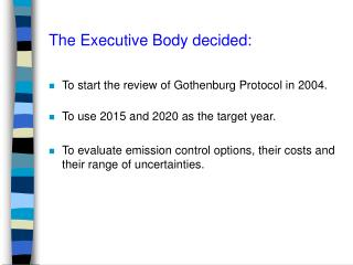The Executive Body decided: