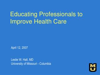 Educating Professionals to Improve Health Care