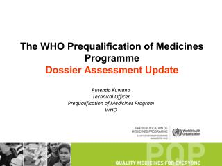 The WHO Prequalification of Medicines Programme Dossier Assessment Update