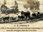 U. S. History II USII.3 The student will demonstrate knowledge of how life changed after the Civil War