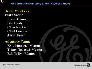 Team Members: Blake Samic       Brent Adams       Dan Healy       Chris Kantus