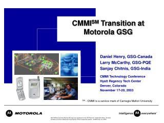 CMMI SM  Transition at Motorola GSG