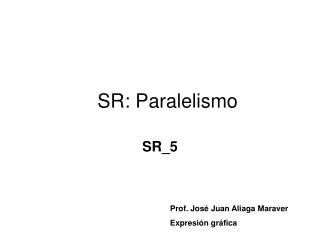 SR: Paralelismo
