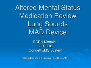 Altered Mental Status Medication Review Lung Sounds MAD Device