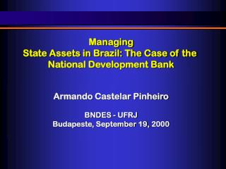 Managing State Assets in Brazil: The Case of the  National Development Bank