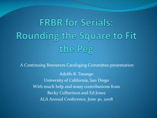 FRBR for Serials: Rounding the Square to Fit the Peg