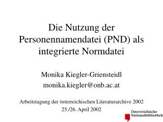 Die Nutzung der Personennamendatei (PND) als integrierte Normdatei