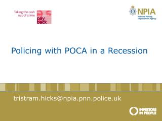 Policing with POCA in a Recession