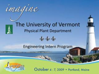 The University of Vermont Physical Plant Department Engineering Intern Program