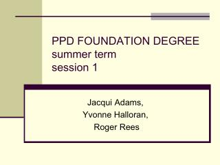 PPD FOUNDATION DEGREE summer term session 1