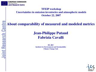 About comparability of measured and modeled metrics Jean-Philippe Putaud Fabrizia Cavalli DG JRC