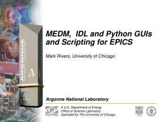 MEDM,  IDL and Python GUIs and Scripting for EPICS