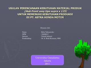 Disusun oleh : Nama :  Rifai Yuliyantoko NPM :  30406612 Jurusan  : Teknik Industri