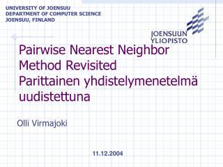 Pairwise Nearest Neighbor Method Revisited Parittainen yhdistelymenetelmä uudistettuna