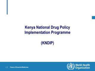 Kenya National Drug Policy  Implementation Programme