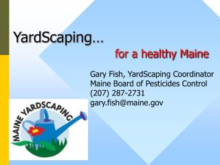 YardScaping� for a healthy Maine