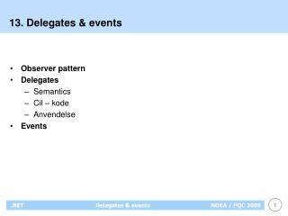 13. Delegates & events