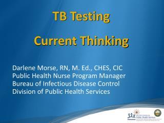 Darlene Morse, RN, M. Ed., CHES, CIC Public Health Nurse Program Manager