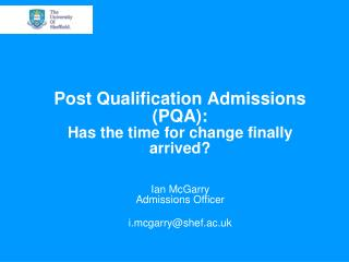Post Qualification Admissions (PQA):  Has the time for change finally arrived?