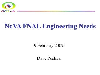 NoVA FNAL Engineering Needs