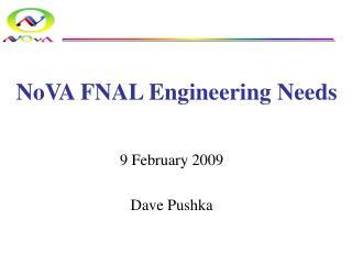NoVA FNAL Engineering Needs