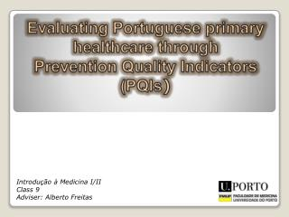 Evaluating Portuguese primary healthcare through  Prevention Quality Indicators  (PQIs )