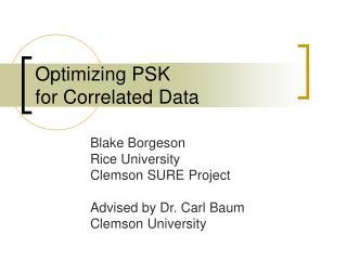 Optimizing PSK  for Correlated Data