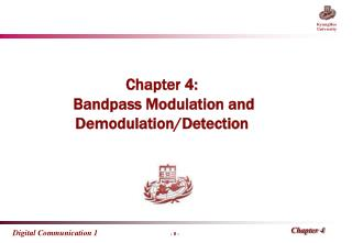 Chapter  4:  Bandpass Modulation and Demodulation/Detection