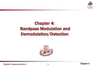 Chapter  4:  Bandpass Modulation and Demodulation/Detection