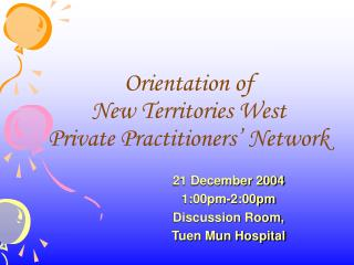 Orientation of New Territories West Private Practitioners' Network