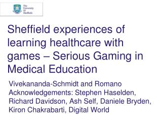 Sheffield experiences of learning healthcare with games – Serious Gaming in Medical Education