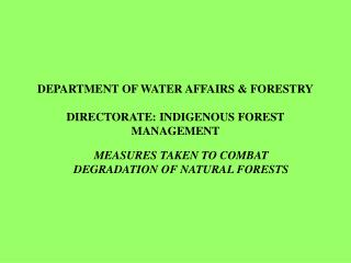 DEPARTMENT OF WATER AFFAIRS & FORESTRY DIRECTORATE: INDIGENOUS FOREST MANAGEMENT