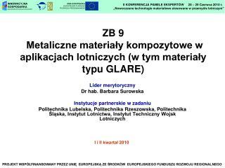 ZB 9 Metaliczne materiały kompozytowe w aplikacjach lotniczych (w tym materiały typu GLARE)