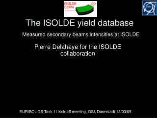 The ISOLDE yield database Measured secondary beams intensities at ISOLDE