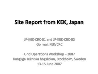 Site Report from KEK, Japan
