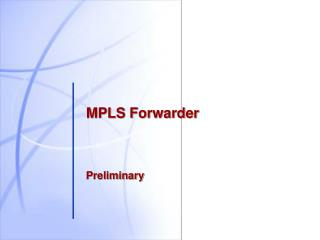 MPLS Forwarder