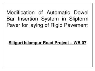 Process of Laying of PQC in Rigid Pavement  Functioning of Automatic Dowel Bar insertion system