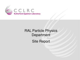 RAL Particle Physics Department Site Report