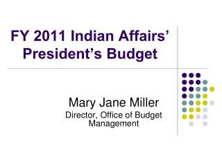 FY 2011 Indian Affairs' President's Budget