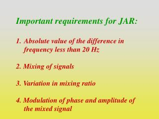 Important requirements for JAR: Absolute value of the difference in frequency less than 20 Hz