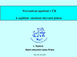 Preventivní opatření  v ČR k zajištění  zásobení obyvatel jódem
