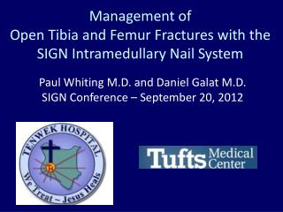 Management of  Open Tibia and Femur Fractures with the SIGN Intramedullary Nail System
