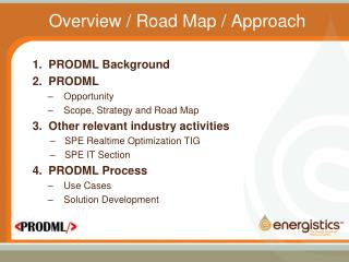 Overview / Road Map / Approach