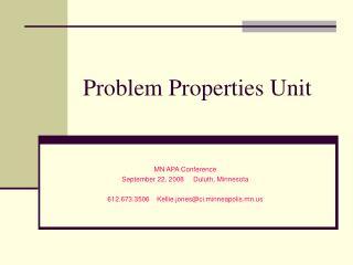 Problem Properties Unit