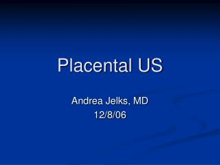 Placental US
