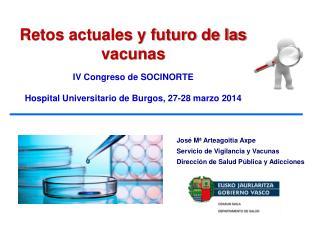 Retos actuales y futuro de las vacunas  IV Congreso de SOCINORTE