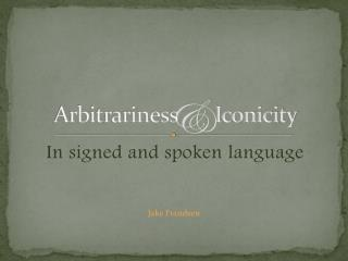 Arbitrariness       Iconicity