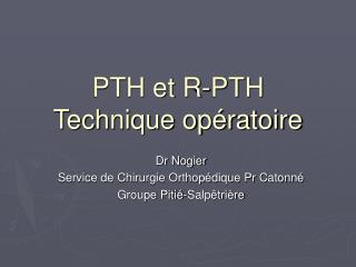 PTH et R-PTH Technique opératoire