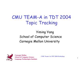 CMU TEAM-A in TDT 2004 Topic Tracking